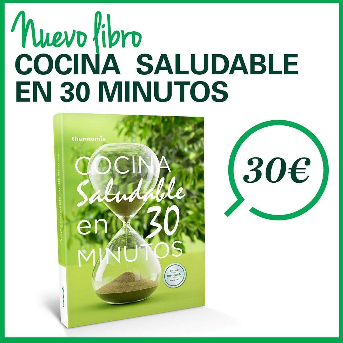Nuevo libro cocina saludable en 30 minutos noticias for Cocina saludable en 30 minutos thermomix