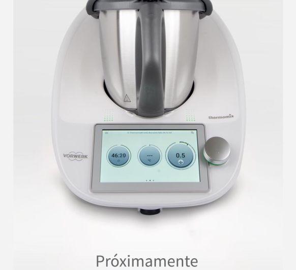 NUEVO Thermomix® TM6: SE EL PRIMERO EN TENERLO