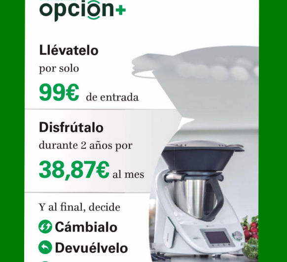 OPCIÓN +, LA MEJOR FORMA DE DISFRUTAR TU Thermomix®